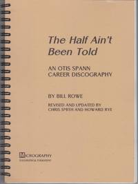 The Half Ain't Been Told. An Otis Spann Career Discography