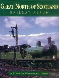 image of Great North of Scotland: Railway Album