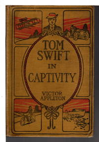 TOM SWIFT IN CAPTIVITY or a Daring Excape By Airship, #13 in series.