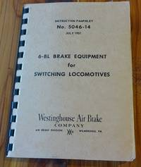 image of 6-BL Brake Equipment for Switching Locomotives. (Instruction Pamphlet No. 5046-14. July, 1951)