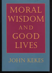 Moral Wisdom and Good Lives.