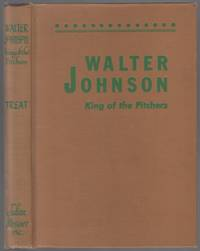 image of Walter Johnson: King of the Pitchers
