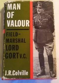 MAN OF VALOUR: FIELD-MARSHAL VISCOUNT GORT V.C.