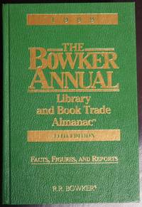 The Bowker Annual of Library and Book Trade Information (Library & Book Trade Almanac)