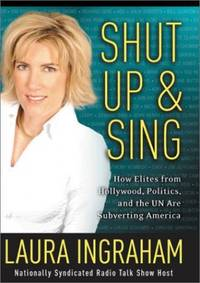 image of Shut Up and Sing: How Elites from Hollywood, Politics, and the UN Are Subverting America