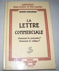 La Lettre Commerciale (Collection Bien Ecrire et Bien Parler)