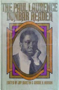 image of The Paul Laurence Dunbar Reader a Selection of the Best of Paul Laurence Dunbar`s Poetry and Prose, Including Writings Never Before Available in Book form