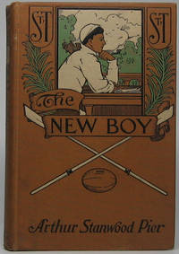 The New Boy: A Story of St. Timothy's by  Arthur Stanwood PIER - First Edition - 1908 - from Main Street Fine Books & Manuscripts, ABAA and Biblio.co.uk