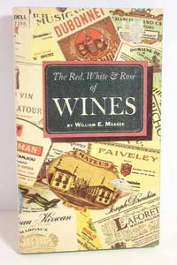 The Red, White & Rose of Wines by  William Massee - Paperback - 1972 - from Hammonds Books  and Biblio.co.nz
