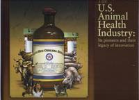 The U.S. Animal Health Industry: Its Pioneers And Their Legacy Of Innovation