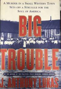 Big Trouble; A Murder in a Small Western Town sets off a Struggle for the Soul of America