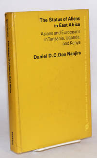 The status of aliens in East Africa: Asians and Europeans in Tanzania, Uganda, and Kenya