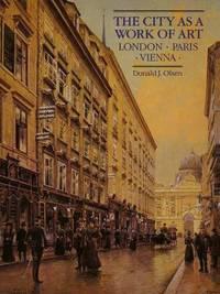 The City As a Work of Art : London, Paris, Vienna