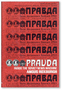 Pravda: Inside the Soviet News Machine