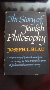 The Story of Jewish Philosophy by Joseph L. Blau (1962, Hardcover) 1ST. EDITION