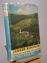 Yankee Kingdom: Vermont and New Hampshire by Ralph Nading Hill - 1960