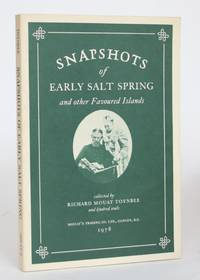 Snapshots of Early Salt Spring, and Other Favoured Islands