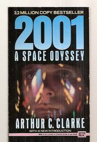 2001 A SPACE ODYSSEY by  Arthur C. [based on a screenplay by Stanley Kubrick and Arthur C. Clarke] [movie tie-in cover art] Clarke - Paperback - Later Printing - 1968 - from biblioboy and Biblio.co.uk