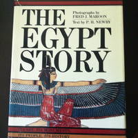 image of The Egypt Story: Its Art, Its Monuments, Its People, Its History