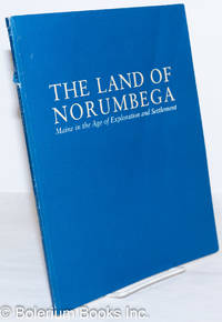 image of The Land of Norumbega: Maine in the Age of Exploration and Settlement; An Exhibition by Susan Danforth