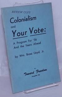 image of Colonialism and your vote: a program for '56 and the years ahead