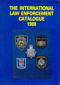 The International Law Enforcement Catalogue 1988