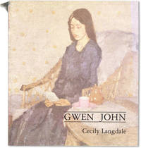 Gwen John:  With a Catalogue Raisonné of the Paintings and a Selection of the Drawings