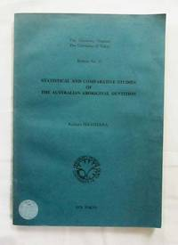 image of Statistical And Comparative Studies Of The Australian Aboriginal Dentition