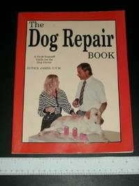 The Dog Repair Book: A Do-It-Yourself Guide for the Dog Owner by  Ruth B James - Paperback - 1990 - from Arizona Book Gallery (SKU: 042442)