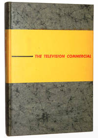 The Television Commercial: How to Operate and Produce Effective TV Advertising by McMahan, Harry Wayne - 1957