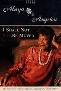 image of I Shall Not Be Moved: Poems