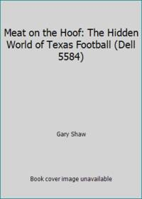 image of Meat on the Hoof: The Hidden World of Texas Football (Dell 5584)