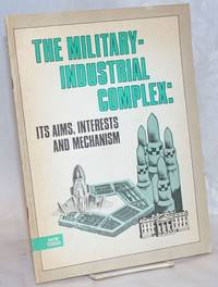 The military-industrial complex: its aims, interests and mechanism