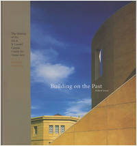 Building on the Past: The Making of the Iris and B. Gerald Cantor Center for Visual Arts at Stanford University