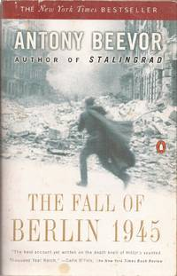 The Fall of Berlin 1945 by  Antony Beevor - Paperback - 2003 1st ed. thus. - from Auldfarran Books, IOBA and Biblio.com