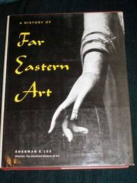 History of Far Eastern Art, A by  Sherman E Lee - Hardcover - 1964 - from Lotzabooks and Biblio.com