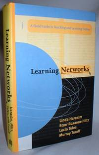 Learning Networks: A Field Guide to Teaching and Learning Online by  and Turoff  Teles - First ( No Additional printings) - 1995 - from Dave Shoots, Bookseller (SKU: 004324)