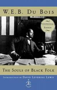 image of The Souls of Black Folk: Centennial Edition (Modern Library 100 Best Nonfiction Books)