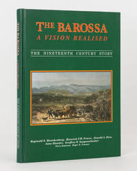 The Barossa. A Vision Realised. The Nineteenth Century Story