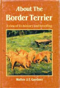 image of About the Border Terrier; a View of Its History and Breeding