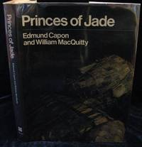 Princes of Jade by Edmund Capon and William MacQuitty - First Edition - 1973 - from The Book Collector and Biblio.com