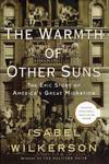 image of THE WARMTH OF OTHER SUNS; The Epic Story of America's Great Migration