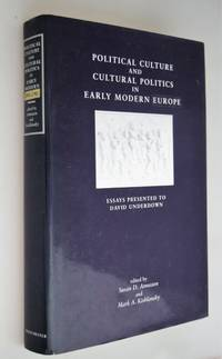 Political culture and cultural politics in early modern Europe : essays presented to David Underdown