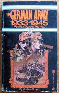 The German Army 1933-1945. Volume III-Decline and Fall