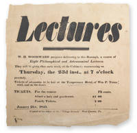 Lectures. W. H. Woodward purposes delivering in this Borough, a course of Eight Philosophical and Astronomical Lectures . . . January 21st, 1845.