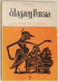 Wayang Purwa; The shadow play of Indonesia. Translated from the original edition in french. Revised and augmented edition