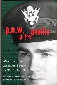 P.O.W. in the Pacific: Memoirs of an American Doctor in World War II