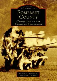 Somerset County: Crossroads of the American Revolution (Images of America: New Jersey)