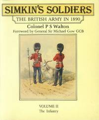 image of Simkin's Soldiers: The British Army in 1890; Volume II: The Infantry