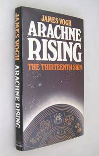 Arachne Rising: The Thirteenth Sign of the Zodiac